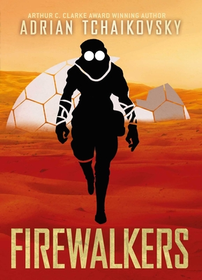 Firewalkers: Signed limited edition hardcover from Arthur C. Clarke award-winning author Adrian Tchaikovsky Cover Image