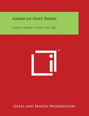 American State Papers: Indian Affairs V4 Part One 1832 Cover Image