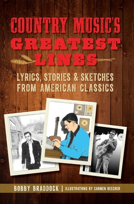 Country Music's Greatest Lines: Lyrics, Stories and Sketches from American Classics Cover Image