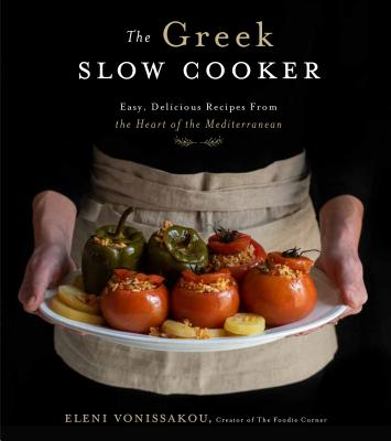 The Greek Slow Cooker: Easy, Delicious Recipes From the Heart of the Mediterranean Cover Image