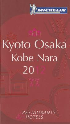 Michelin Guide - Kyoto Osaka Kobe Nara 2012 Cover