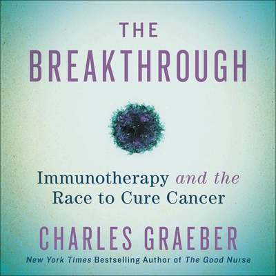 The Breakthrough Lib/E: Immunotherapy and the Race to Cure Cancer Cover Image