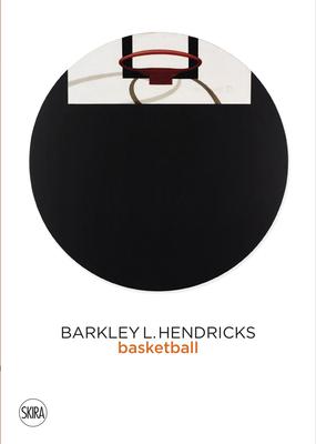 Barkley L. Hendricks: Basketball Cover Image