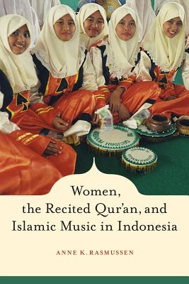 Cover for Women, the Recited Qur'an, and Islamic Music in Indonesia