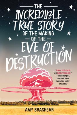 Cover for The Incredible True Story of the Making of the Eve of Destruction