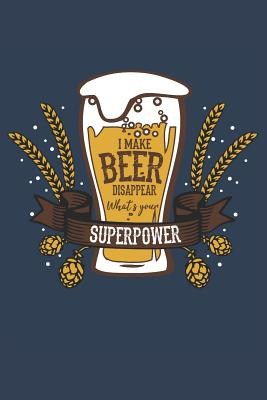 I make Beer disappear: Notebook for Brewers and Beer Lovers Cover Image