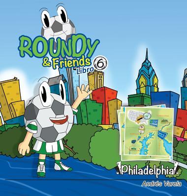 Roundy and Friends - Philadelphia: Soccertowns Libro 6 en Español Cover Image