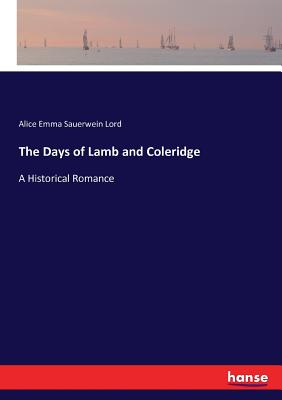 The Days of Lamb and Coleridge: A Historical Romance Cover Image