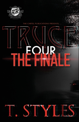 Truce 4: The Finale (The Cartel Publications Presents) (War #12) Cover Image