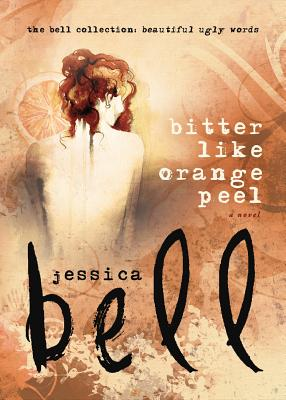 Cover for Bitter Like Orange Peel (Bell Collection)