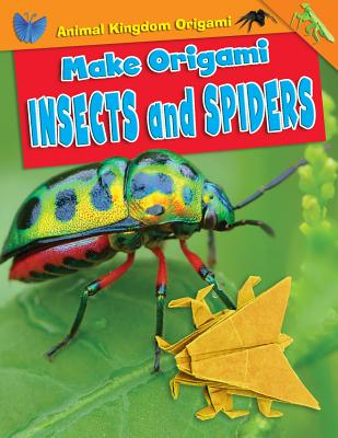 Make Origami Insects and Spiders (Animal Kingdom Origami) Cover Image