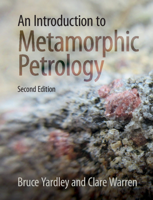 An Introduction to Metamorphic Petrology Cover Image