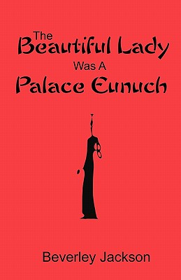The Beautiful Lady Was a Palace Eunuch Cover