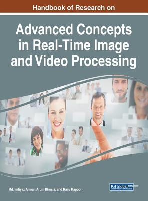 Handbook of Research on Advanced Concepts in Real-Time Image and Video Processing Cover Image