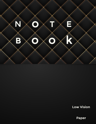Low Vision Paper Notebook: Bold Line White Paper For Low Vision, Visually Impaired, Great for Students, Work, Writers, School, Note taking 8.5x 1 Cover Image
