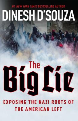 The Big Lie: Exposing the Nazi Roots of the American Left Cover Image