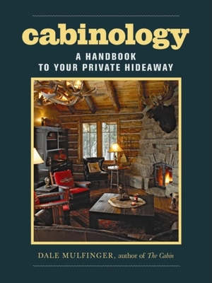 Cabinology: A Handbook to Your Private Hideaway Cover Image