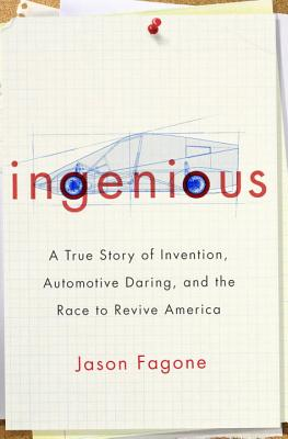 Ingenious: A True Story of Invention, Automotive Daring, and the Race to Revive America Cover Image