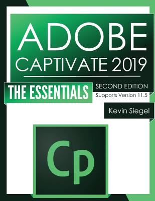 Adobe Captivate 2019: The Essentials (Second Edition) Cover Image