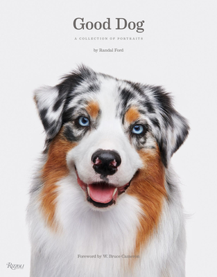 Good Dog: A Collection of Portraits Cover Image