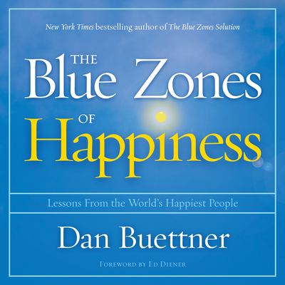 The Blue Zones of Happiness: Lessons from the World's Happiest People Cover Image