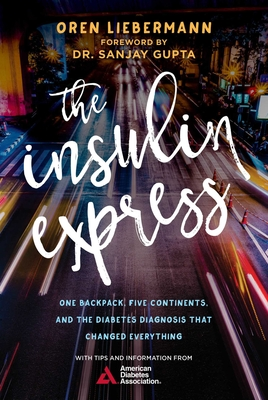The Insulin Express: One Backpack, Five Continents, and the Diabetes Diagnosis That Changed Everything Cover Image