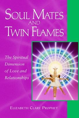 Soul Mates and Twin Flames: The Spiritual Dimension of Love and Relationships (Pocket Guides to Practical Spirituality) Cover Image