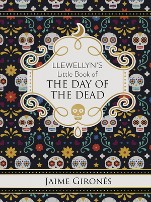 Llewellyn's Little Book of the Day of the Dead (Llewellyn's Little Books) Cover Image