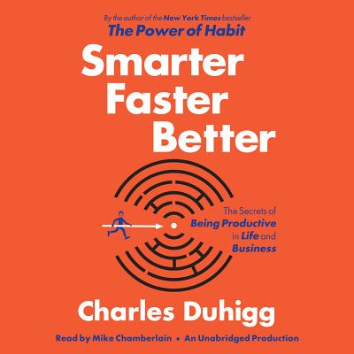 Smarter Faster Better: The Secrets of Being Productive in Life and Business Cover Image