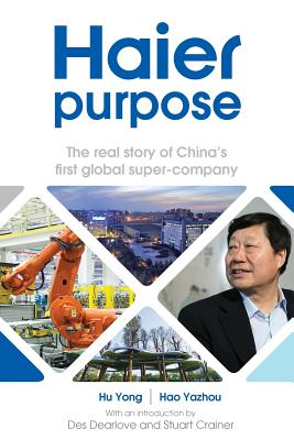Haier Purpose: The Real Story of China's First Global Super Company Cover Image