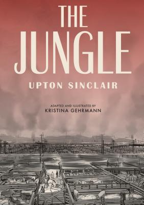 The Jungle: [A Graphic Novel] Cover Image