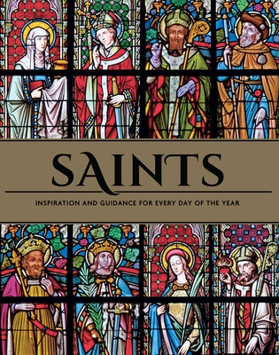 Saints: Inspiration and Guidance for Every Day of the Year | Book of Saints | Rediscover The Saints Cover Image
