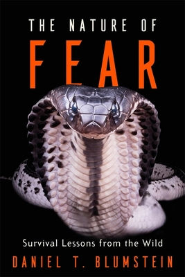 The Nature of Fear: Survival Lessons from the Wild Cover Image
