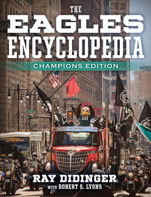 The Eagles Encyclopedia: Champions Edition: Champions Edition Cover Image