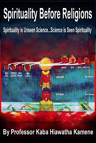 Spirituality Before Religions: Spirituality is Unseen Science...Science is Seen Spirituality  Cover Image