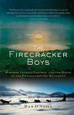 The Firecracker Boys: H-Bombs, Inupiat Eskimos, and the Roots of the Environmental Movement Cover Image