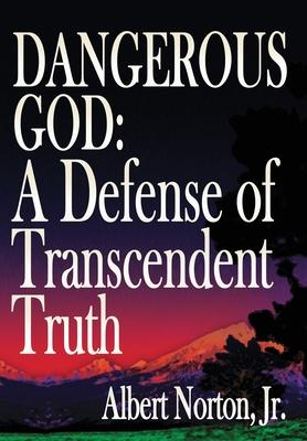 Dangerous God: A Defense of Transcendent Truth Cover Image
