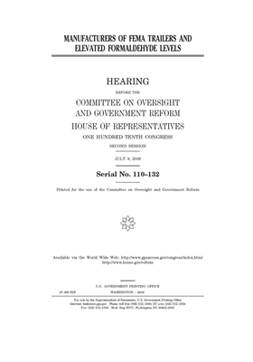 Manufacturers of FEMA trailers and elevated formaldehyde levels: hearing before the Committee on Oversight and Government Reform, House of Representat Cover Image