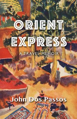 Orient Express: A Travel Memoir Cover Image