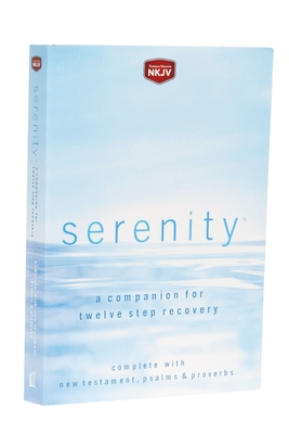 Serenity-NKJV: A Companion for Twelve Step Recovery Cover Image