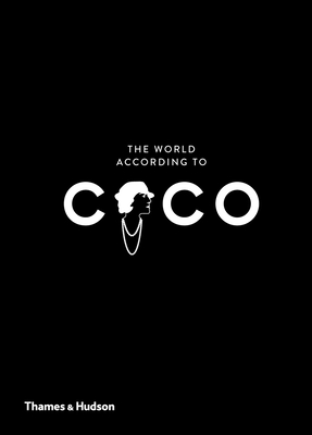 The World According to Coco: The Wit and Wisdom of Coco Chanel Cover Image