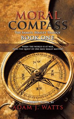 Moral Compass (the Samuel Beasley Trilogy) Book One Cover Image