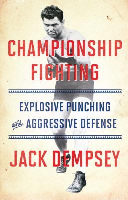 Championship Fighting: Explosive Punching and Aggressive Defense Cover Image
