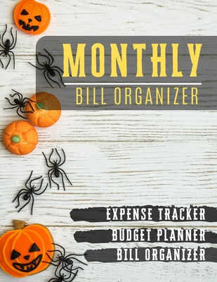 Monthly Bill Organizer: budget worksheets - Weekly Expense Tracker Bill Organizer Notebook for Business or Personal Finance Planning Workbook Cover Image