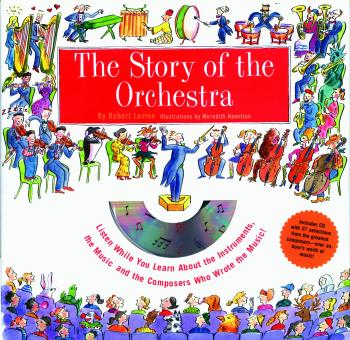 Story of the Orchestra: Listen While You Learn About the Instruments, the Music and the Composers Who Wrote the Music! Cover Image