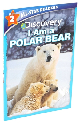 Discovery All Star Readers: I Am a Polar Bear Level 2 Cover Image