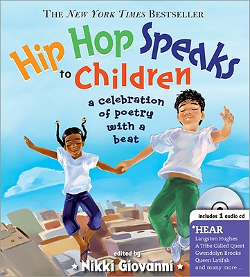 Hip Hop Speaks to Children: A Celebration of Poetry with a Beat [With CD] (Poetry Speaks Experience) Cover Image