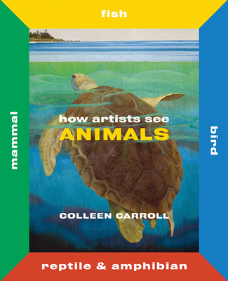 How Artists See Animals: Mammal Fish Bird Reptile Cover Image