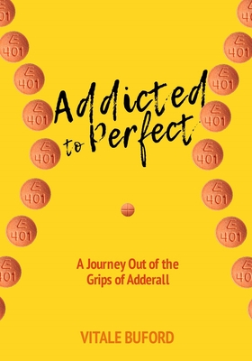 Addicted to Perfect: A Journey Out of the Grips of Adderall Cover Image