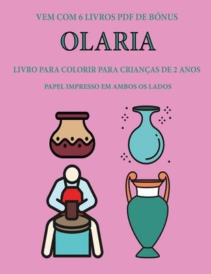 Livro para colorir para crianças de 2 anos (Olaria): Este livro tem 40 páginas coloridas com linhas extra espessas para reduzir a frustração e melhora Cover Image